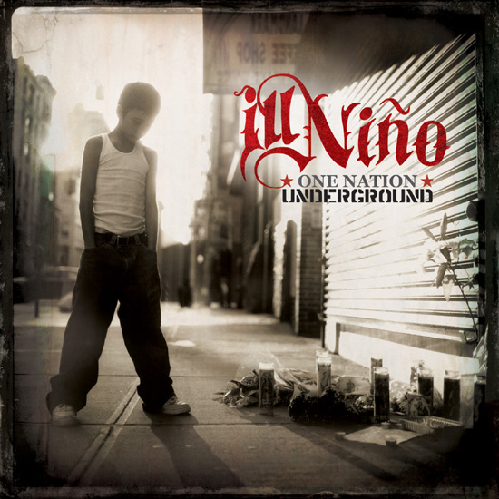 Ill Nino - One Nation Underground