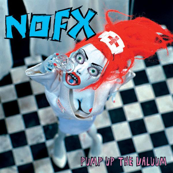 Pump Up the Valuum Nofx